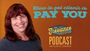 Freelance Road Trip Show 06: How To Get Clients To Pay You by Alvalyn Lundgren