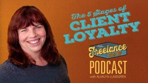 Freelance Road Trip Podcast 007 5 Stages of Client Loyalty by Alvalyn Lundgren