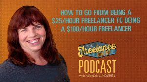 Freelance Road Trip Podcast with Alvalyn Lundgren How To Go From $25/hr to $100/hr Freelancer