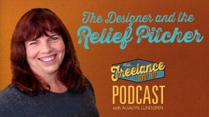 Freelance Road Trip Podcast with Alvalyn Lundgren Show 11: The Designer and the Relief Pitcher