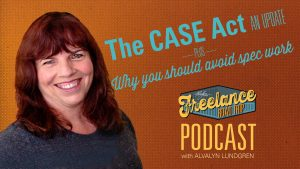 Freelance Road Trip Podcast Show 13 The CASE Act by Alvalyn Lundgren