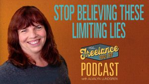 Freelance Road Trip Podcast 018 Stop Believing These Limiting Lies