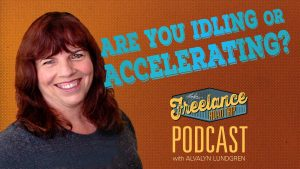 Freelance Road Trip Podcast 020: Are You Idling Or Accelerating?