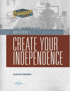 Freelance Road Trip Core Training Series Workbook 1 Create Your Independence