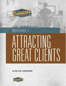 Freelance Road Trip Core Training Series Workbook 3 Attracting Great Clients