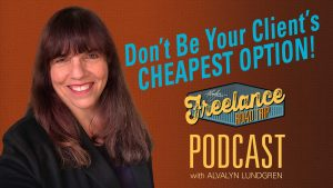 Freelance Road Trip Podcast 46 Are You Your Client's Cheapest Option by Alvalyn Lundgren