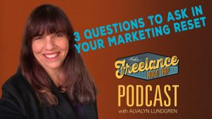 Freelance Road Trip Podcast with Alvalyn Lundgren 50 3 Questions to ask in your marketing reset
