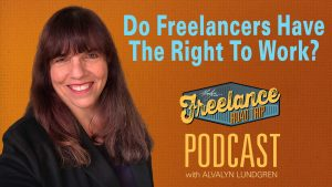 Freelance Road Trip Podcast with Alvalyn Lundgren 057 - Do Freelancers-have-the-right-to-work
