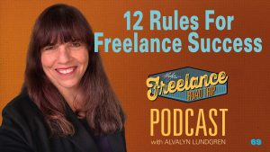 Freelance Road Trip Podcast with Alvalyn Lundgren 69: 12 Rules For Freelance Success