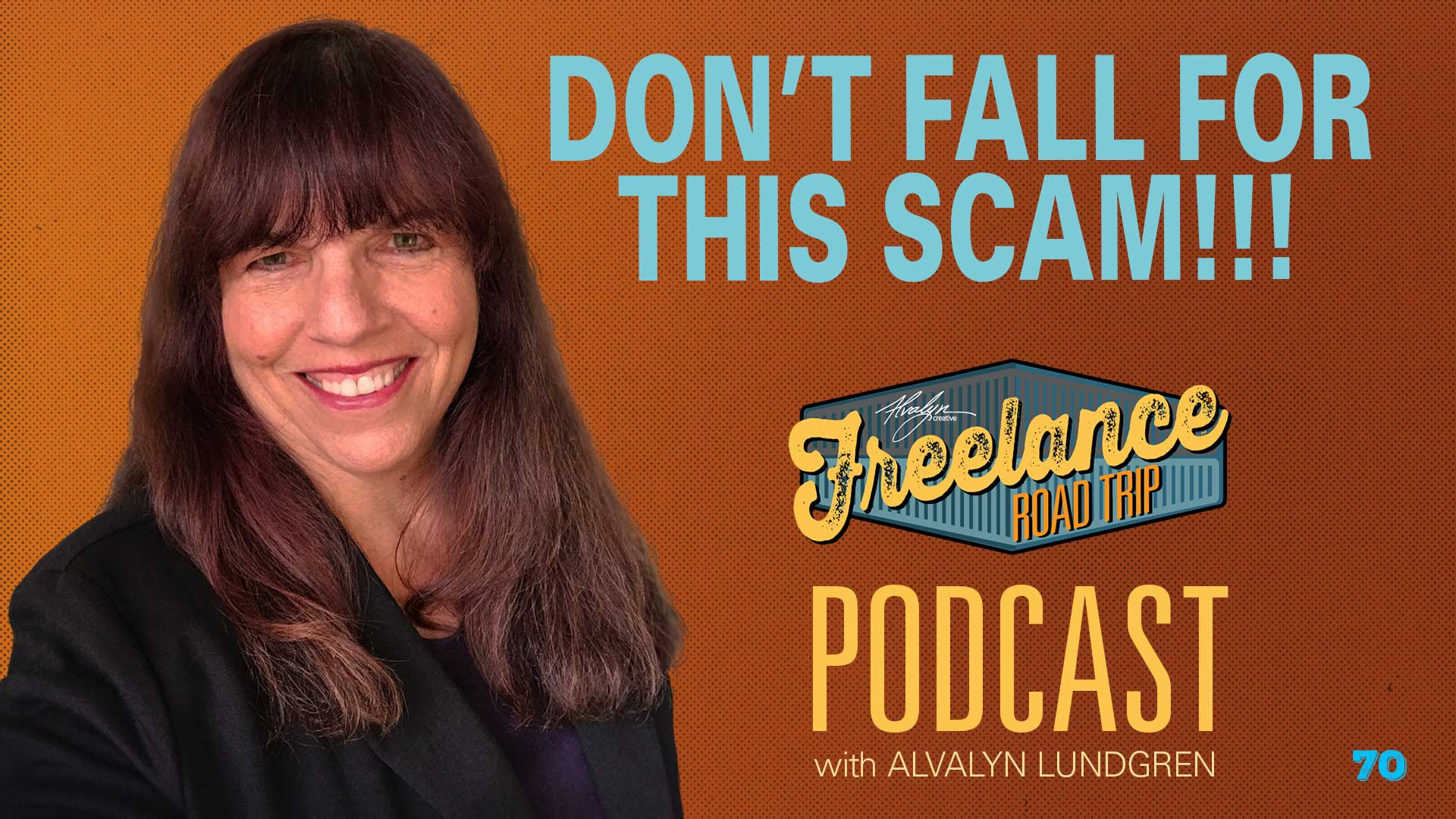 Freelance Road Trip Podcast with Alvalyn Lundgren 70 Don't Fall For This Scam!