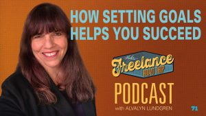 Freelance Road Trip Podcast with Alvalyn Lundgren 71 How Setting Goals Helps You Succeed