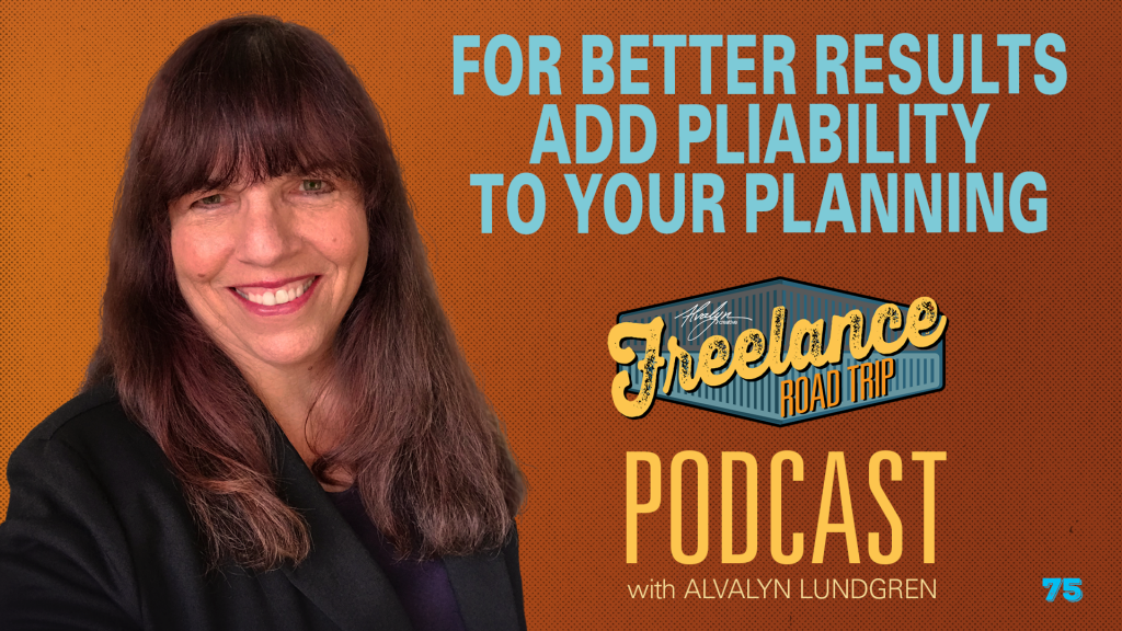 Freelance Road Trip Podcast 75 For Better Results Add Pliability To Your Planning