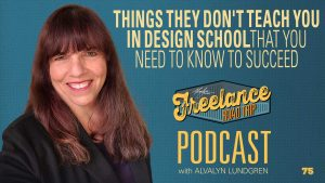 Freelance Road Trip Podcast with Alvalyn Lundgren 76 Things They Don't Teach You In Design School