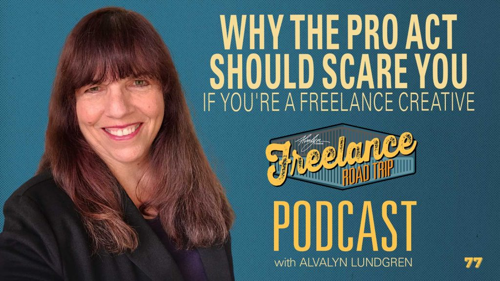 Freelance Road Trip Podcast With Alvalyn Lundgren 77 Why the PRO Act Should Scare You