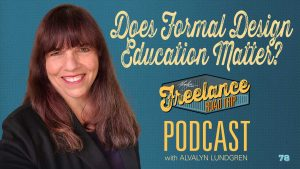 Freelance Road Trip Podcast With Alvalyn Lundgren 78 Does Formal Design Education Matter?