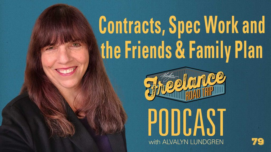 Freelance Road Trip Podcast with Alvalyn Lundgren 79 Contracts, Spec Work, and the Friends & Family Plan