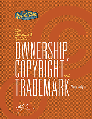 Freelancer's Guide To Ownership, Copyright, and Trademark by Alvalyn Lundgren thumbnail image