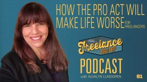 Freelance Road Trip Podcast with Alvalyn Lundgren 81 How the PRO Act will make life worse for freelancers