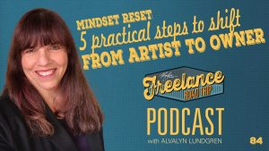 Freelance Road Trip Podcast with Alvalyn Lundgren 84 shift from artist to owner