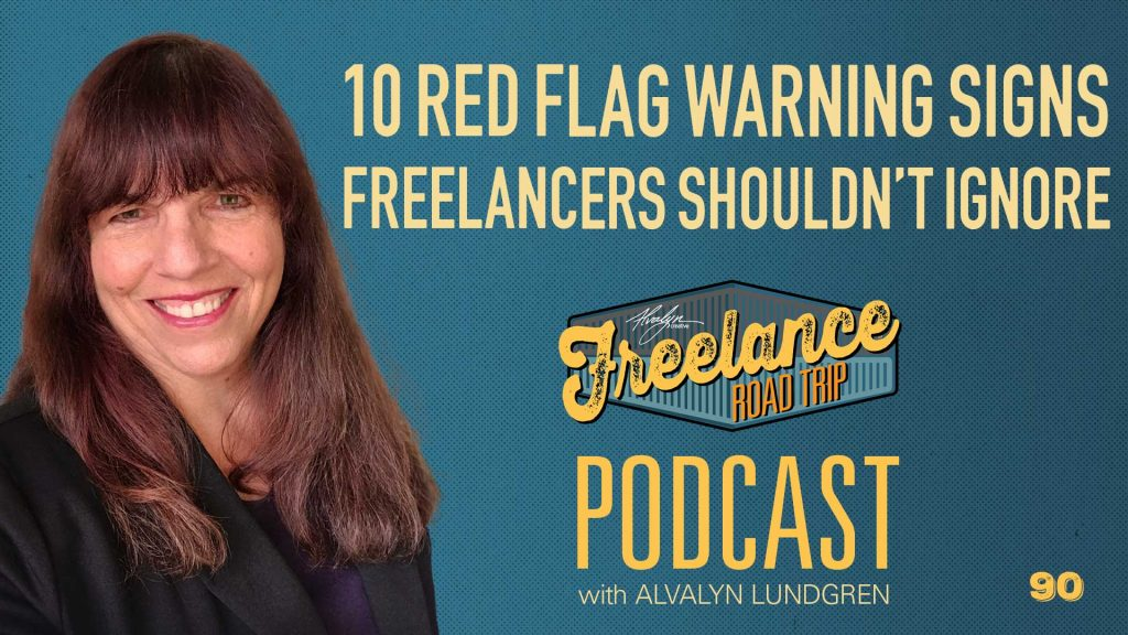 Freelance Road Trip Podcast with Alvalyn Lundgren 90 Red Flag Warnings Freelaners Should Not Ignore