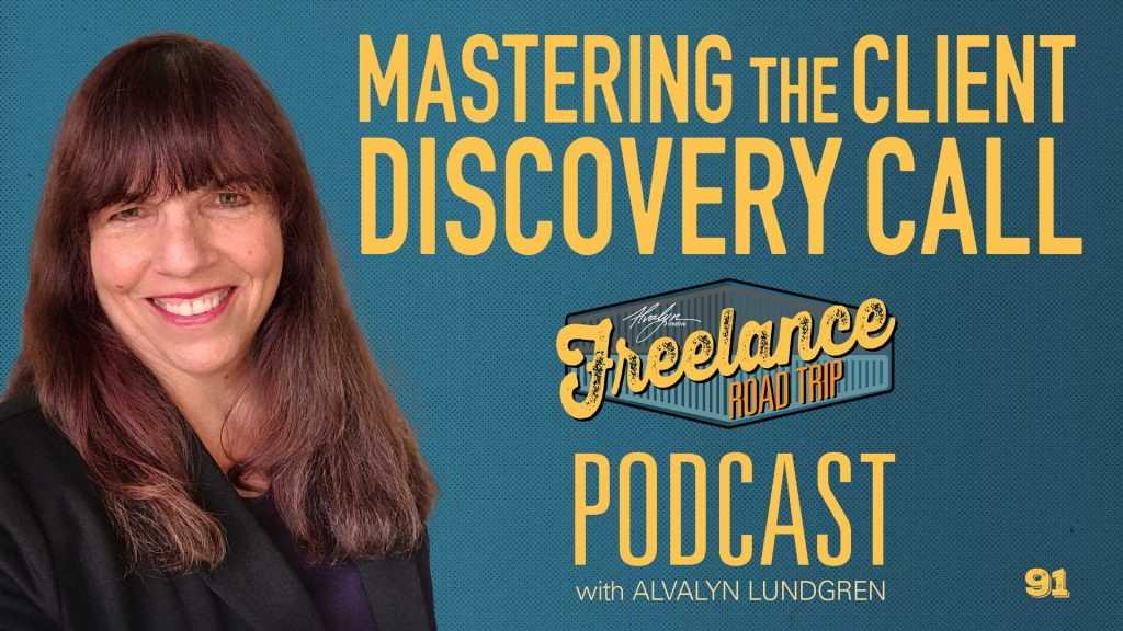 Freelance Road Trip Podcast with Alvalyn Lundgren 91 Master the Client Discovery Call