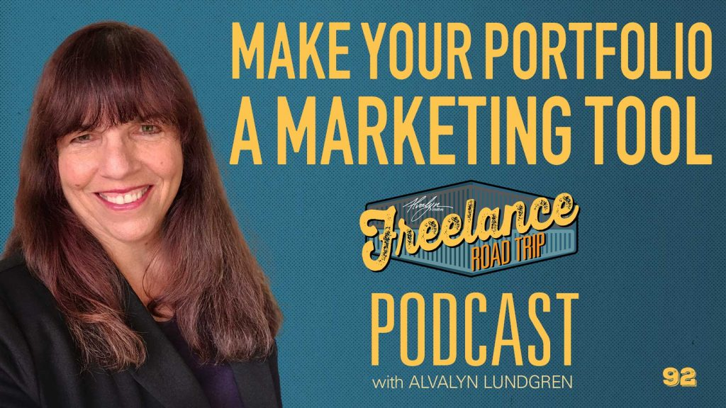 Freelance Road Trip Podcast with Alvalyn Lundgren 92 Make Your Portfolio A Marketing Tool